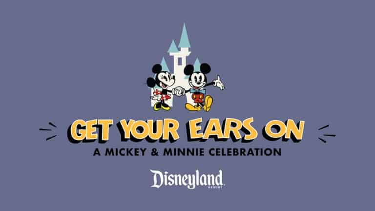 Get Your Ears On - A Mickey and Minnie Celebration Disneyland